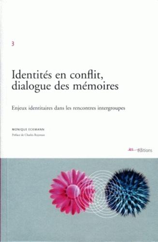Identités en conflit, dialogue des mémoires : Enjeux identitaires dans les rencontres intergroupes