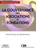 IFA - La gouvernance des associations et fondations - Etat des lieux et recommandations.