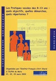 IFAC - Les pratiques vocales des 8-13 ans : Quels objectifs, quelles démarches, quels répertoires ? - Synthèses des rencontres pédagogiques.