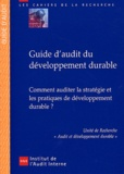 IFACI - Guide d'audit du développement durable - Comment auditer la stratégie et les pratiques de développement durable ?. 1 Cédérom