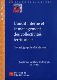 IFACI - L'audit interne et le management des collectivités territoriales - La cartographie des risques.