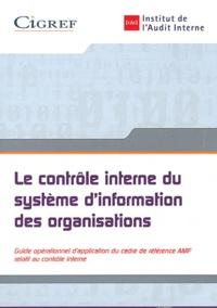 IFACI - Le contrôle interne du système d'information des organisations.