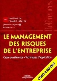 IFACI et  PriceWaterhouseCoopers - Le management des risques de l'entreprise - Cadre de référence - Techniques d'application.