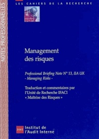 IFACI - Management des risques - Traduction commentée de la Prise de Position Professionnelle N° 13 de L'Institute of Internal Auditors, United Kingdom.