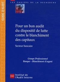 IFACI - Pour un bon audit du dispositif de lutte contre le blanchiment des capitaux - Secteur bancaire.