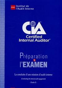 IFACI - Préparation à l'examen CIA Certified Internal Auditor - Partie 2, La conduite d'une mission d'audit interne.