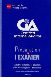 IFACI - Préparation à l'examen CIA Certified Internal Auditor - Partie 3, L'analyse comptable et financière et les technologies de l'information.