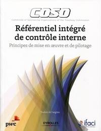 IFACI et  PWC - Référentiel intégré de contrôle interne COSO - Principes de mise en oeuvre et de pilotage.