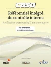 IFACI - Référentiel intégré de contrôle interne - Application au reporting financier externe.