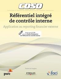 IFACI - Référentiel intégré de contrôle interne - Application au reporting financier externe, Avec une clé USB avec les outils d'évaluation de l'efficacité du contrôle interne.