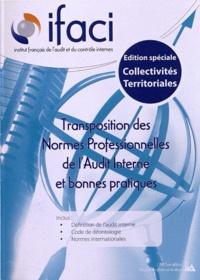 IFACI - Transposition des Normes Professionnelles de l'Audit Interne et bonnes pratiques - Edition spéciale Collectivités Territoriales.