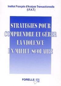 IFAT - Stratégies pour comprendre et gérer la violence en milieu scolaire.