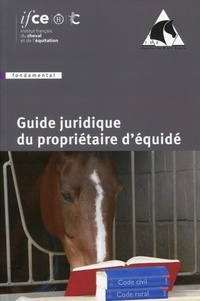IFCE et  IDE - Guide juridique du propriétaire d'équidé.