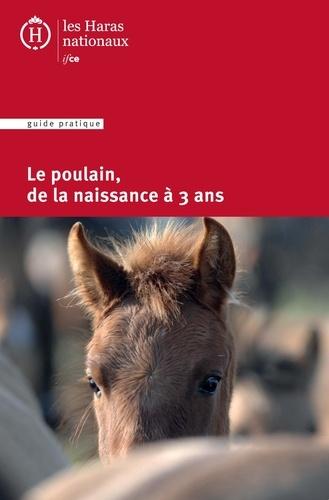 IFCE - Le poulain, de la naissance à 3 ans.