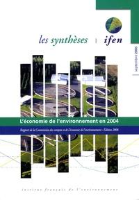 IFEN - L'économie de l'environnement en 2004 - Rapport de la Commission des comptes et de l'économie de l'environnement.