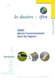 Jacques Moreau - Les dossiers Ifen N° 1, Septembre 2005 : EIDER : décrire l'environnement dans les régions. 1 Cédérom