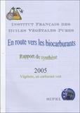 IFHVP - En route vers les biocarburants - Rapport de synthèse 2005, Végétole, un carburant vert.