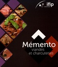 IFIP - Mémento viandes et charcuteries.