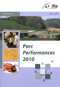 IFIP - Performances nationales et régionales des élevages porcins français - Porc Performances Année 2010.