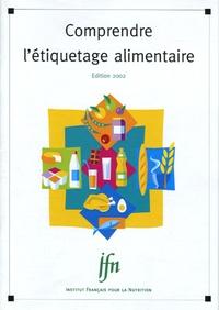 IFN - Comprendre l'étiquetage alimentaire - Edition 2002.