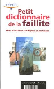IFPPC - Petit dictionnaire de la faillite - Tous les termes juridiques et pratiques.