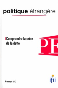 IFRI - Comprendre la crise de la dette.