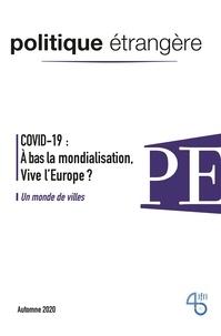 IFRI - Politique étrangère N° 3, automne 2020 : Le COVID-19 a-t-il tué la mondialisation ?.