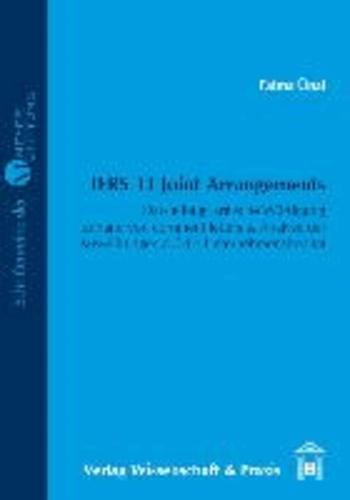 IFRS 11 Joint Arrangements - Darstellung, kritische Würdigung anhand von comment letters & Analyse der Auswirkungen auf die Unternehmensbonität.