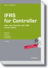 IFRS für Controller - Einführung - Leitlinien - Fallbeispiele - Praxisberichte.