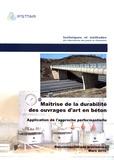 Ifsttar - Maîtrise de la durabilité des ouvrages d'art en béton - Application de l'approche performantielle.