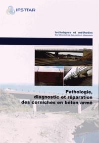 Ifsttar - Pathologie, diagnostic et réparation des corniches en béton armé.