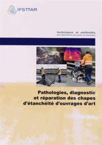 Ifsttar - Pathologies, diagnostic et réparation des chapes d'étanchéité d'ouvrages d'art - Guide technique.