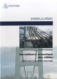 Ifsttar - Surveillance acoustique des câbles - Guide pour la maitrise d'ouvrages.