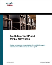 Fault-Tolerant IP and MPLS Networks - Iftekhar Hussain |