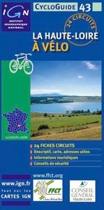 IGN - FFCT - La Haute-Loire à vélo - 24 circuits.