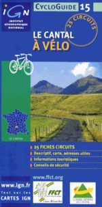 IGN - FFCT - Le Cantal à vélo - 25 circuits.