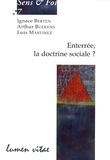 Ignace Berten et Arthur Buekens - Enterrée, la doctrine sociale ? - Actes de la session pour membres des équipes d'aumôneries près des mouvements.
