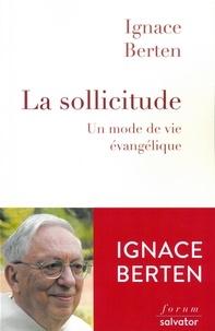 Ignace Berten - La sollicitude - Un mode de vie évangélique.