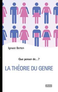 Ignace Berten - La théorie du genre.