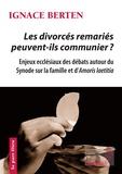 Ignace Berten - Les divorcés remariés peuvent-ils communier ? - Enjeux ecclésiaux des débats autour du Synode sur la famille et d'Amoris laetitia.