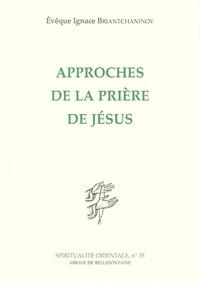 Ignace Briantchaninov - Approches de la prière de Jésus.