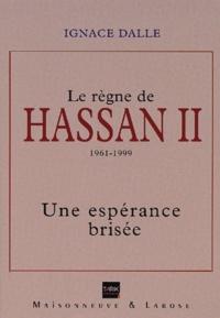 Le règne de Hassan II 1961-1999. - Une espérance brisée.pdf