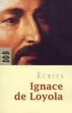 Ignace de Loyola - Ecrits.