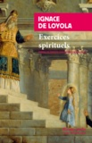 Ignace de Loyola - Exercices spirituels.