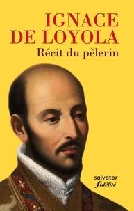 Récit du pélerin - Ignace de Loyola |
