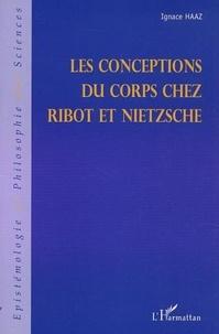 Ignace Haaz - Les conceptions du corps chez Ribot et Nietzsche.