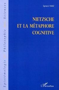 Ignace Haaz - Nietzsche et la métaphore cognitive.