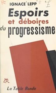 Ignace Lepp - Espoirs et déboires du progressisme.