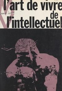 Ignace Lepp - L'art de vivre de l'intellectuel.