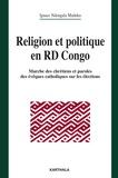 Ignace Ndongala Maduku - Religion et politique en RD du Congo - Marches des chrétiens et paroles des évêques catholiques sur les élections.